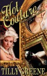 Hot Couture - Tilly Greene