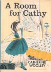 A Room for Cathy - Catherine Woolley