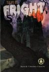 Tales of Fright - Peg Hall, Paula J. Reece, Michael A. Aspengren