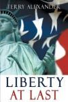 Liberty at Last - Terry Alexander