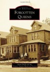 Forgotten Queens (Images of America) - Kevin Walsh, The Greater Astoria Historical Society