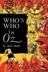 Who's Who In Oz: The Happiest Who's Who Ever Written - Jack Snow
