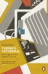 Turing's Cathedral: The Origins of the Digital Universe. George Dyson - George B. Dyson