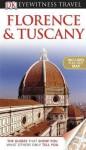 Florence and Tuscany (EYEWITNESS TRAVEL GUIDE) - Adele Evans, Christopher Catling, Emma Jones, Roberta Kedzierski