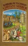 Distant Mirror: The Calamitous 14th Century - Barbara W. Tuchman