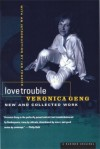 Love Trouble Is My Business: New and Collected Work - Veronica Geng, Ian Frazier