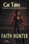 Cat Tales: Four Stories from the World of Jane Yellowrock - Faith Hunter