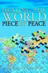 Healing the World Piece by Peace - Elaine Jackson