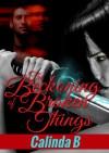 The Beckoning of Broken Things - Calinda B.