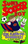 Super Soccer Boy And The Evil Electronic Bunnies - Judy Brown