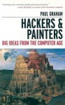Hackers and Painters: Big Ideas from the Computer Age - Paul Graham