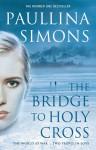 The Bridge to Holy Cross (Tatiana and Alexander, #2) - Paullina Simons