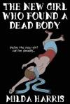 The New Girl Who Found A Dead Body - Milda Harris