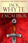 Excalibur (Arthur the Hero #1) - Jack Whyte