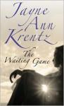The Waiting Game - Jayne Ann Krentz