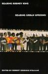 Reading Rodney King/Reading Urban Uprising - Robert Gooding-Williams