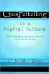 Gospeltelling in a Digital Culture - Jonathan Watts