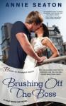 Brushing Off the Boss (a Half Moon Bay novel) - Annie Seaton