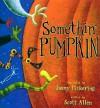 Somethin' Pumpkin - Scott Allen, Jimmy Pickering