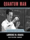 Quantum Man: Richard Feynman's Life in Science (MP3 Book) - Lawrence M. Krauss