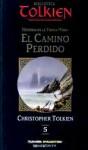 El Camino Perdido (Historia de la Tierra Media, #5) - J.R.R. Tolkien, J.R.R. Tolkien, John Howe, Estela Gutiérrez Torres