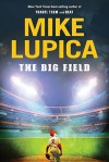 The Big Field - Mike Lupica