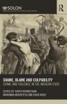 Shame, Blame, and Culpability: Crime and Violence in the Modern State - David Nash, Judith Rowbotham, Marianna Muravyeva