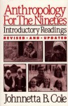 Anthropology for the Nineties: Introductory Readings - Johnnetta Betsch Cole