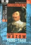 Multimedialna historia Polski - TOM 10 - Polska Wazów 1630-1668 - Tadeusz Cegielski, Beata Janowska, Joanna Wasilewska-Dobkowska
