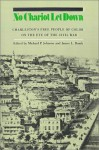 No Chariot Let Down: Charleston's Free People of Color on the Eve of the Civil War - Michael Johnson, James L. Roark