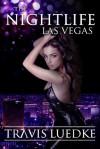 The Nightlife: Las Vegas - Travis Luedke