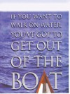 If You Want to Walk on Water, You've Got to Get Out of the Boat (Christian Softcover Originals) - John Ortberg