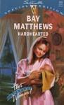 Hardhearted - Bay Matthews