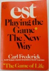 EST Playing the Game the New Way - Carl Frederick