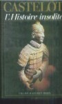 L'histoire insolite (French Edition) - André Castelot