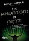 Das Phantom im Netz: Die Autobiographie des meistgesuchten Hackers der Welt (German Edition) - Kevin D. Mitnick, William M. Simon