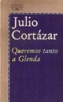 Queremos tanto a Glenda - Julio Cortázar