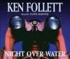 Night Over Water - Ken Follett, Clive Mantle