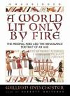 A World Lit Only by Fire - William Raymond Manchester, Barrett Whitener