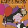 Katie's Pairty: A Fun Day for Wee Folk - James Robertson
