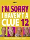 I'm Sorry I Haven't a Clue 12 - Humphrey Lyttelton, Tim Brooke-Taylor, Barry Cryer, Graeme Garden