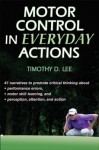 Motor Control in Everyday Actions - Tim Lee