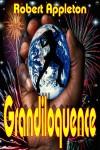 Grandiloquence - Robert Appleton