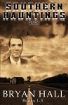 Southern Hauntings Saga - Bryan Hall, Stacey Turner
