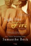 Light Her Fire - Samanthe Beck