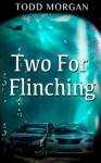 Two for Flinching - Todd Morgan, Lesli Bass