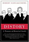 Distory: A Treasury of Historical Insults - Robert Schnakenberg