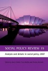 Social Policy Review 19: Analysis and debate in social policy, 2007 - Karen Clarke, Patricia Kennett, Tony Maltby