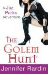The Golem Hunt (Jaz Parks) - Jennifer Rardin