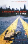 A Friend of the Earth - T.C. Boyle